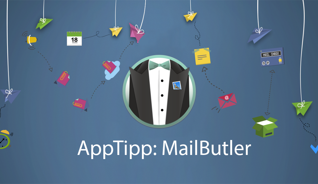 AppTipp: Lernen Sie MailButler kennen