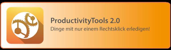 ProductivityTools 2.0 – Neue Funktionen, höhere Produktivität!