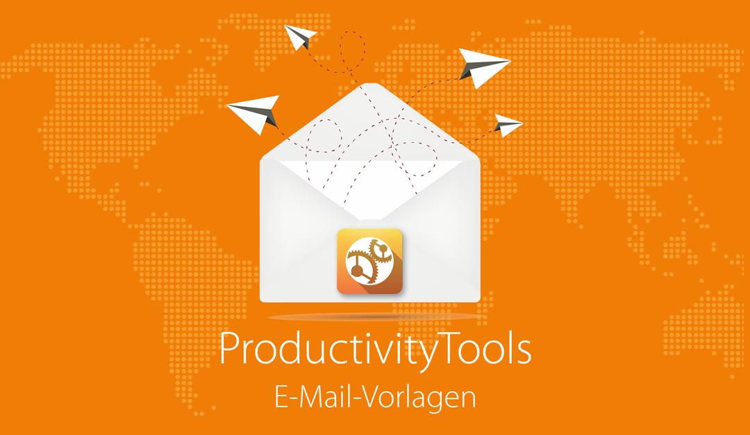 Individuelle E-Mail-Vorlagen und Termineinladungen: Jetzt kostenfrei für alle ProductivityTools Benutzer